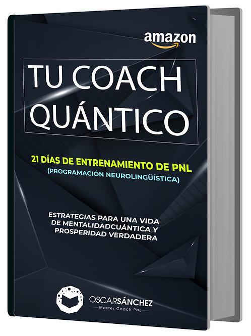 Ebook - Tu Coach Quántico - 21 días de entrenamiento de PNL