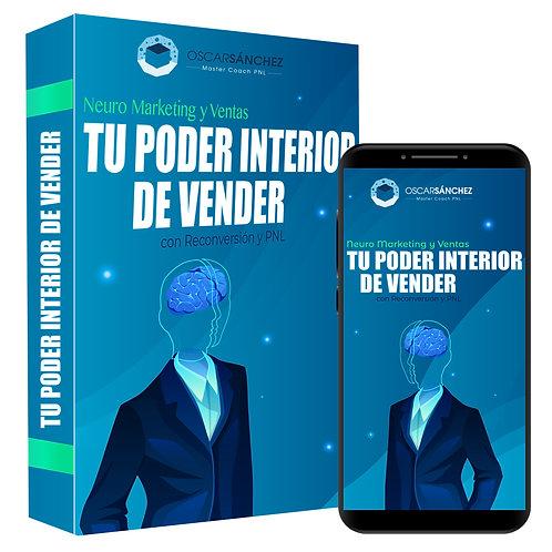 Tu Poder Interior de Vender - Neuro Marketing y Ventas con Reconversión
