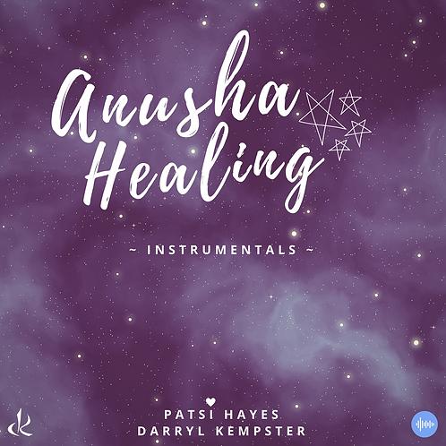 Anusha Healing - Instrumentals Volume One