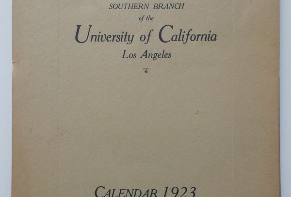 1923 Calendar - Southern Branch of the UNIVERSITY OF CALIFORNIA, Los Angeles