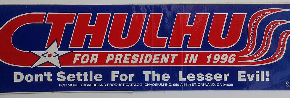 Cthulhu for President - Bumper Sticker - 1996 Presidential Election
