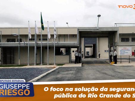 O foco na solução da segurança pública do Rio Grande do Sul