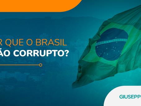 POR QUE O BRASIL É TÃO CORRUPTO?