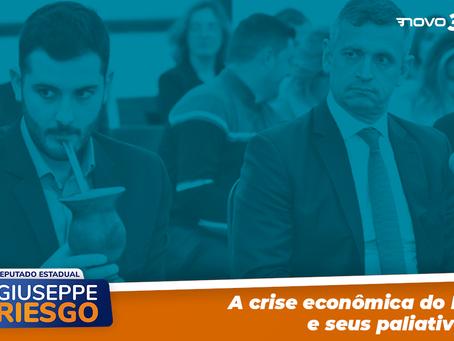 A crise econômica do RS e seus paliativos