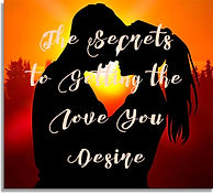 The Secrets togetting the Love you desir