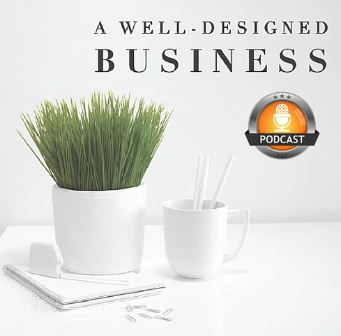 A Well Designed Business Podcast Guest