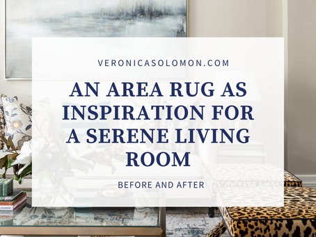 BEFORE & AFTER: An Area Rug As Inspiration For A Serene Living Room