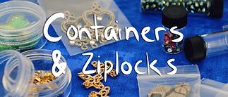 CONTAINERS & ZIPLOCKS