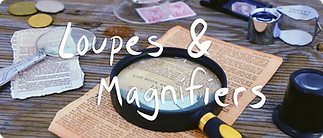 LOUPES & MAGNIFIERS.PNG