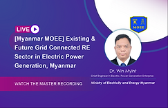 [Myanmar MOEE] Existing & Future Grid Connected RE Sector in Electric...