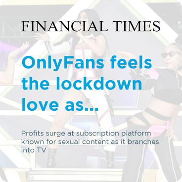 Financial Times - OnlyFans feels the lockdown love as...