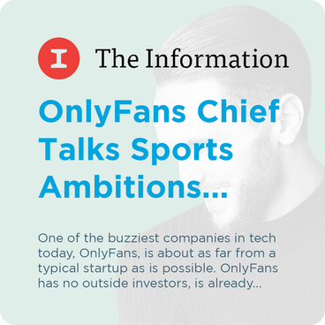 The Information - OnlyFans Chief Talks Sports Ambitions...