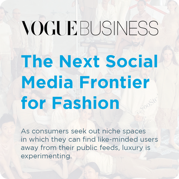 Vogue Business - The Next Social Media Frontier for Fashion