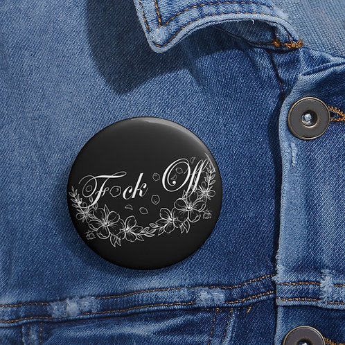 F**k Off Pin
