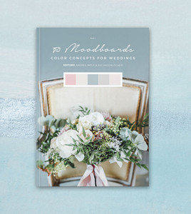"The book ""50 Moodboards – Color Concepts for Weddings"" by Andrea Wolf and Evi Hagenlocher."