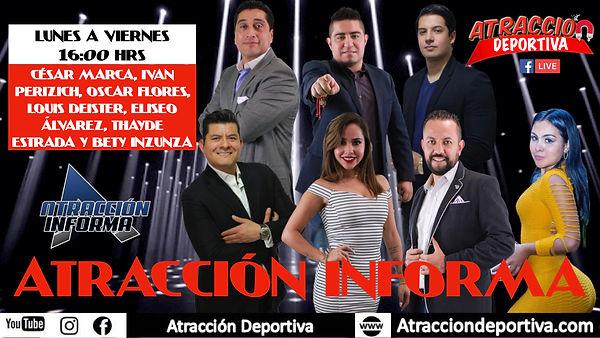 Atracción Informa lunes a viernes 16:00hrs por Atracción Deportiva