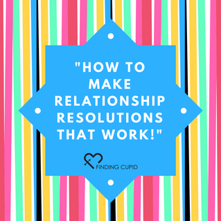 How to Make Relationship Resolutions that Work!