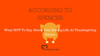 "What NOT to say about your ""Dating Life"" at Thanksgiving Dinner!"