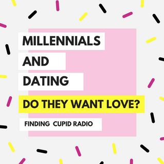 Finding Cupid Radio: Millennials & Love