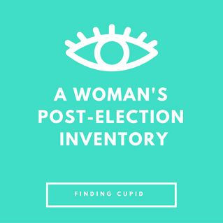 A Woman's Post-Election Inventory