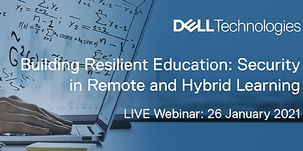 Dell Technologies - Building Resilient Education: Security in Remote and Hybrid Learning