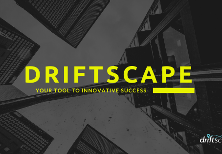 Driftscape - Your Tool to Innovative Success