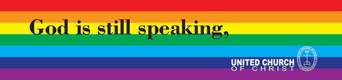 """Rainbow flag with the words """"God is still speaking,"""" in bold black letters and the United Church of Christ logo in the bottom corner."""