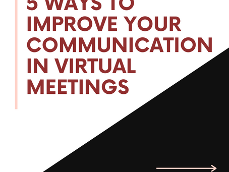 5 Ways to Improve Your Communication in Virtual Meetings