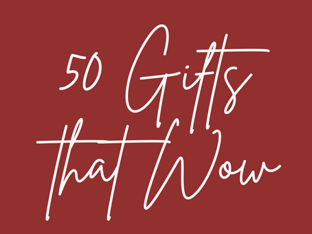 50 Gifts That WOW - Showing MEGA Client Appreciation