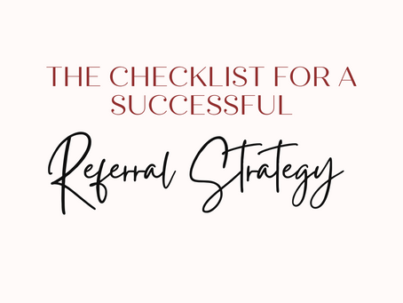 The Elements of a Successful Referral Strategy