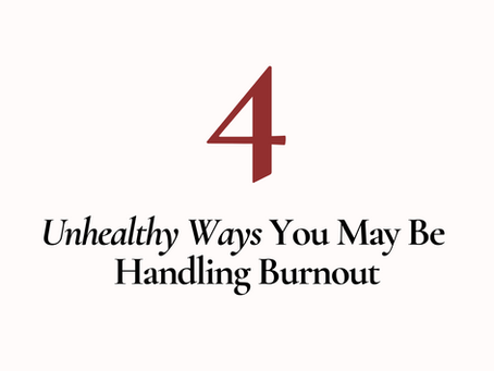 4 Unhealthy Ways to Handle Burnout