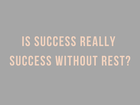 What Rest Has to Do With Success