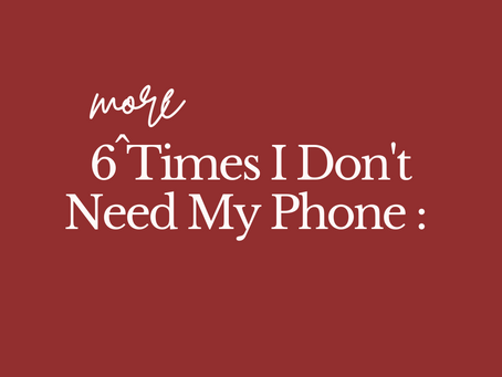 When to Put The Phone Down - 6 Times You Can