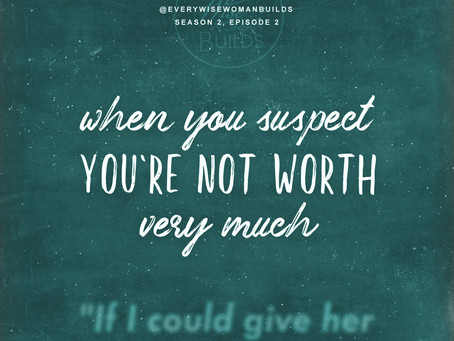 Episode 3: When You Suspect You're Not Worth Very Much