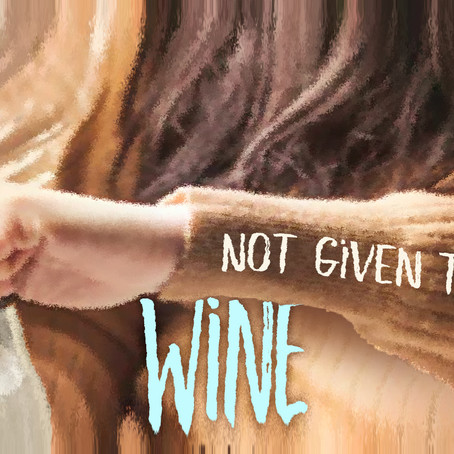 Step 3 of Titus 2: Not Given to Much Wine