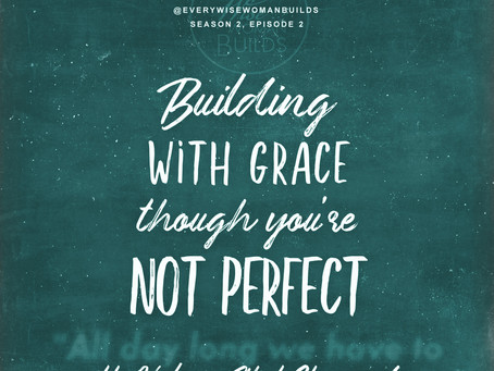 Episode 2: Building with Grace Though You're Not Perfect with Valerie Elliot Shepard