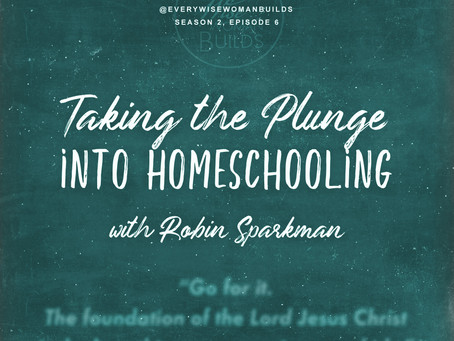 Taking the Plunge into Homeschooling with Robin Sparkman