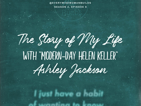 The Story of My Life, with Modern-Day Helen Keller, Ashley Jackson