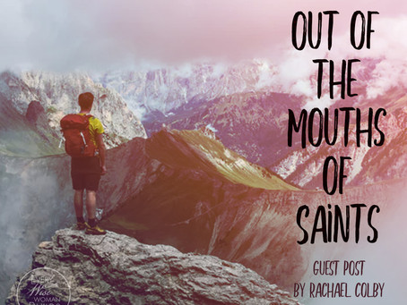 Out of the Mouths of Saints