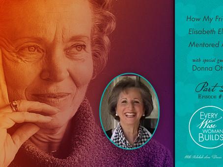 Donna Otto: How Elisabeth Elliot Mentored Me, Part 2