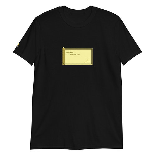 I did well. I wish you saw. [8bitfiction Short-Sleeve Unisex T-Shirt]