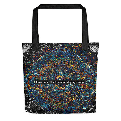 Welcome Home. I love you. Thank you for staying strong. [Tote bag]