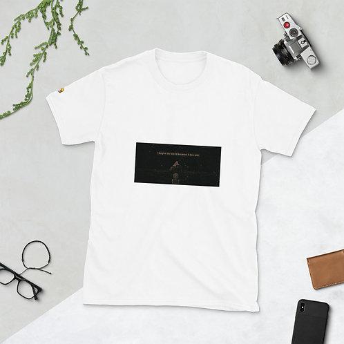 I forgive the world because it has you [Short-Sleeve Unisex T-Shirt]