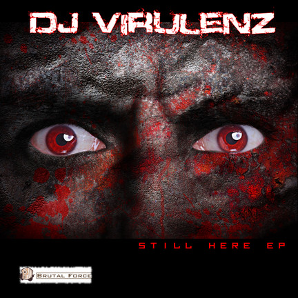 New release: DJ Virulenz - Still Here EP!