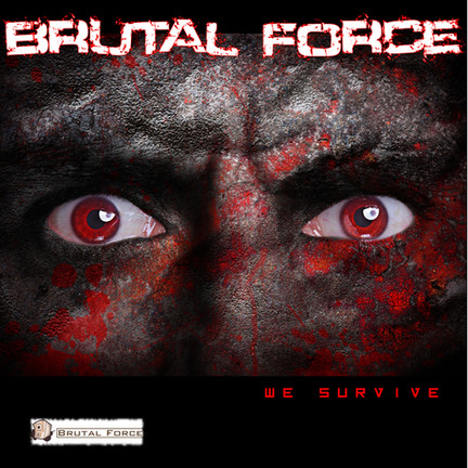 Out now! Brutal Force - We Survive