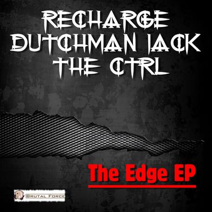 New release Recharge, Dutchman Jack & The CTRL - The Edge EP