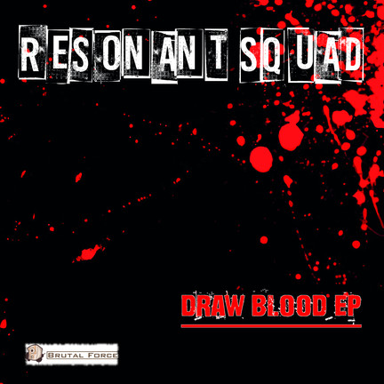 Out now Resonant Squad - Draw Blood EP!