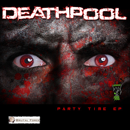 Out now! Deathpool - Party Time EP