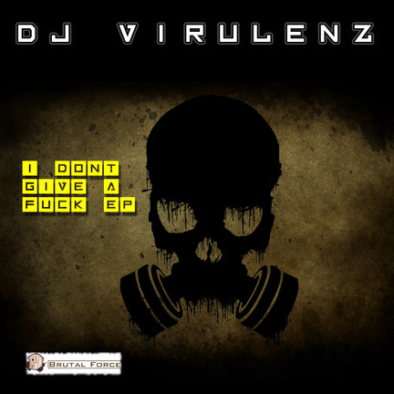 New release DJ Virulenz - I Don't Give a Fuck EP