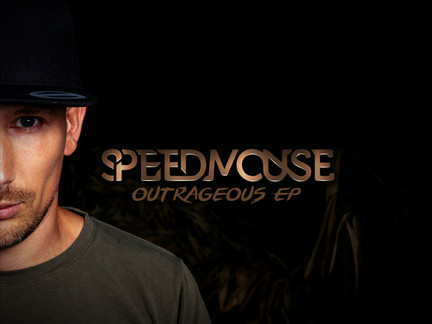 New release Speedmouse - Outrageous EP!